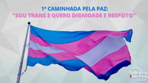 """Caminhada pela Paz em São Paulo: """"Sou Trans e Quero Dignidade e Respeito"""""""