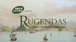 Rugendas, um cronista viajante – Caixa Cultural