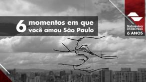 6 momentos em que você amou São Paulo