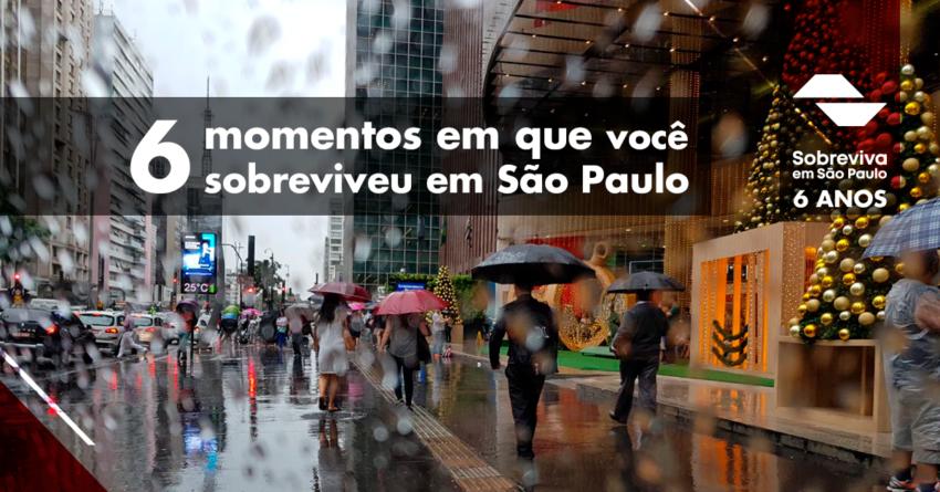 6 momentos em que você sobreviveu em São Paulo