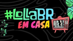 #LollaBRemCasa promove mais oito lives neste domingo