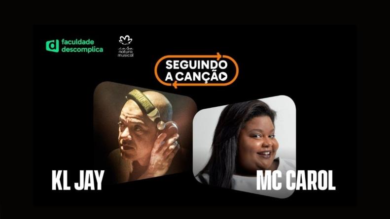 MC Carol e KL Jay, do Racionais MC's, são os convidados da próxima edição do Seguindo a Canção